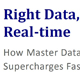 Right Data, Right Place, Real-time